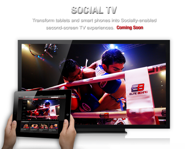 Social TV Transform tablets and smart phones in to socially-enabled second-screen Tv experiences